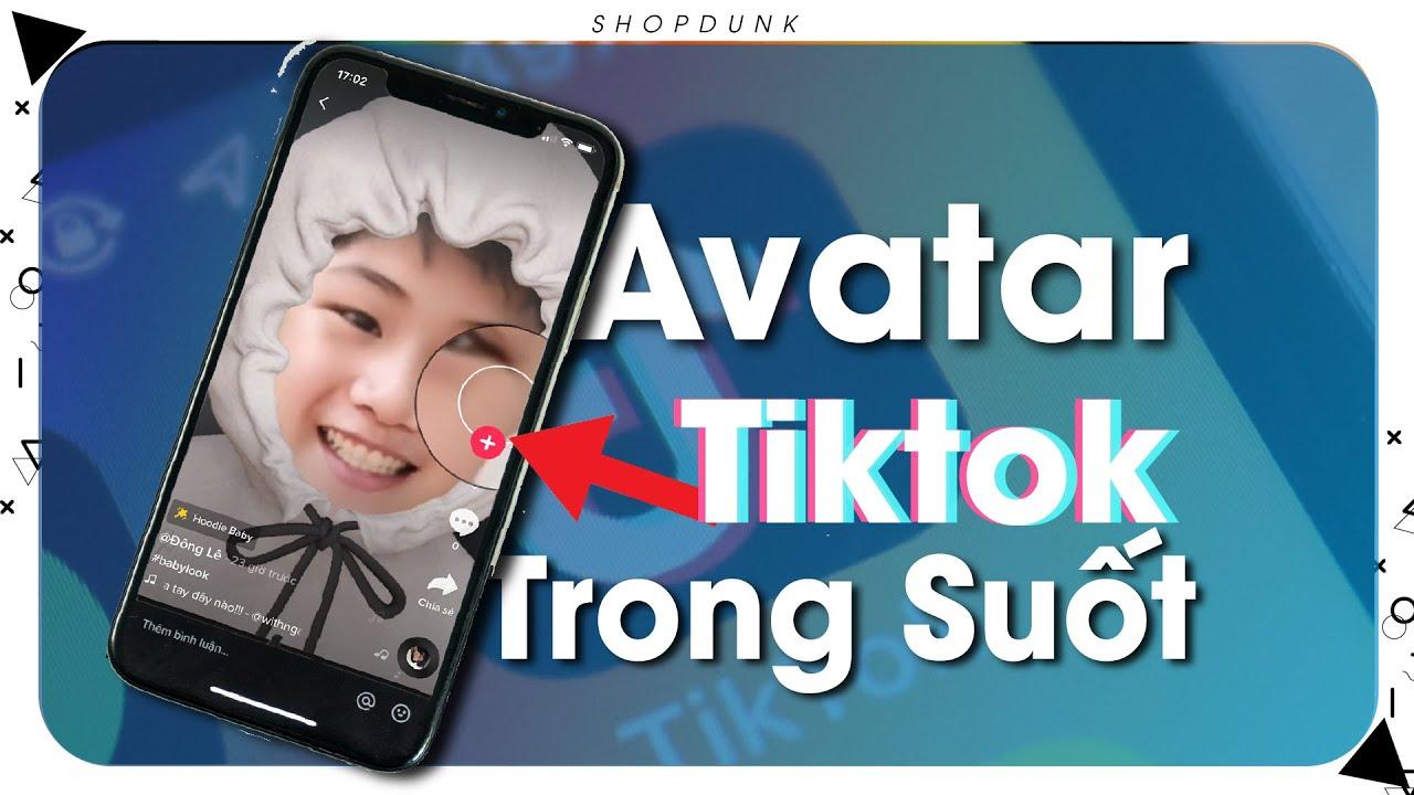 Mẹo Tạo Avatar Tik Tok Trong Suốt Vô Cùng Đơn Giản - Get Transparent Tiktok  avatar right now! - YouTube