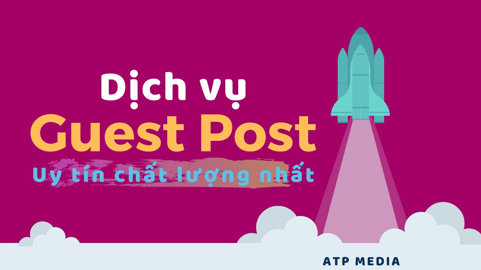 Dịch vụ Guest Post uy tín chất lượng nhất - ATP Software