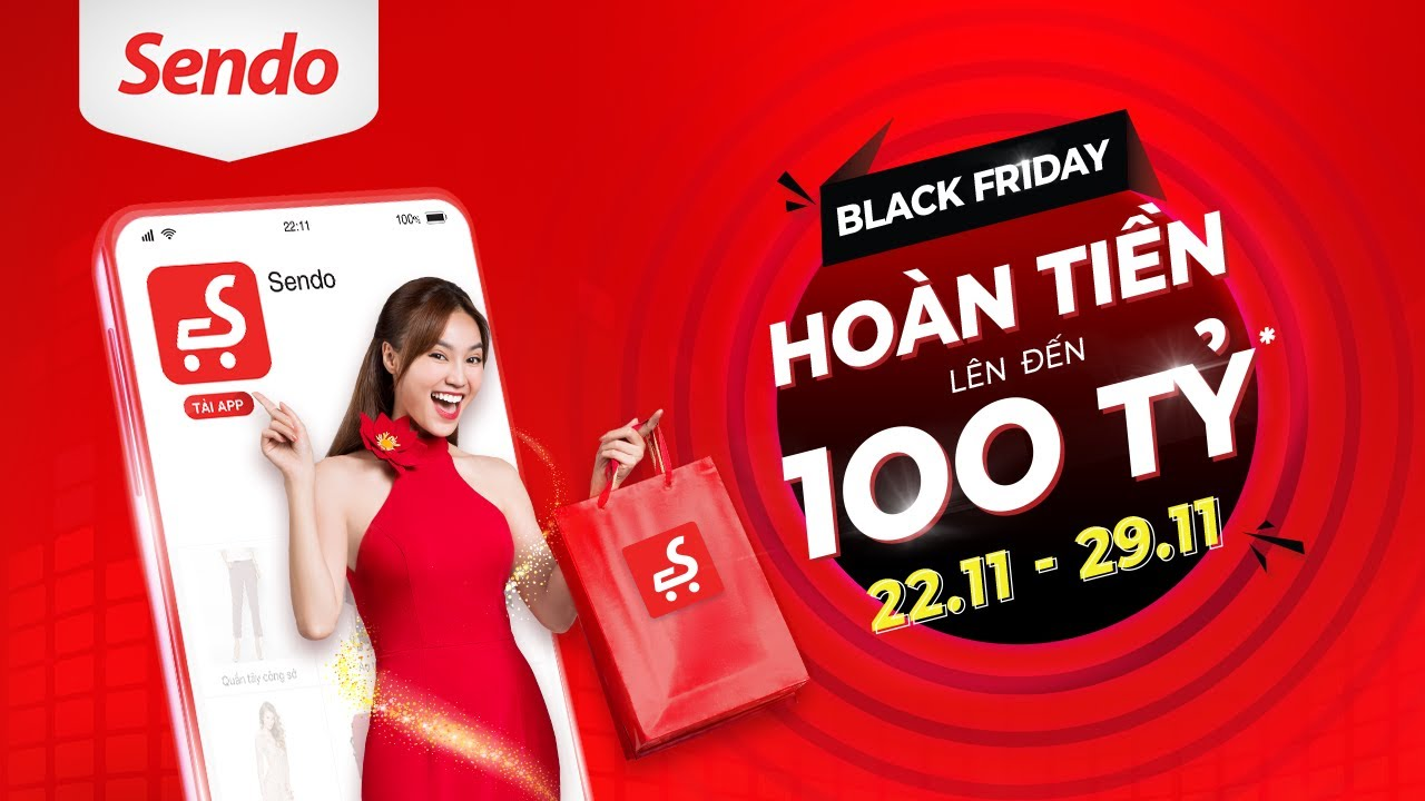 Sendo - Black Friday Sale Tuyệt Đỉnh, Hoàn tiền đến 100 tỷ! - YouTube